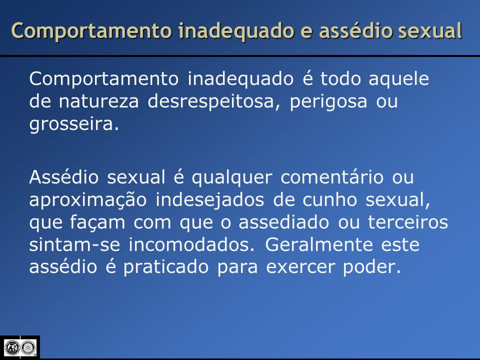 Comportamento inadequado e assédio sexual