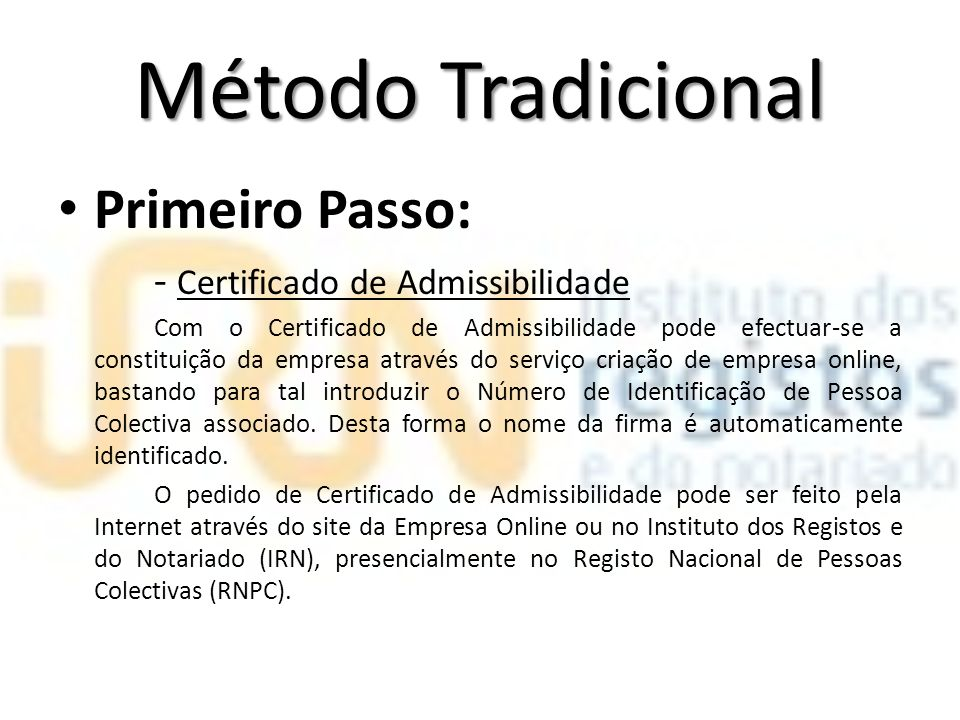 Método Tradicional Primeiro Passo: - Certificado de Admissibilidade