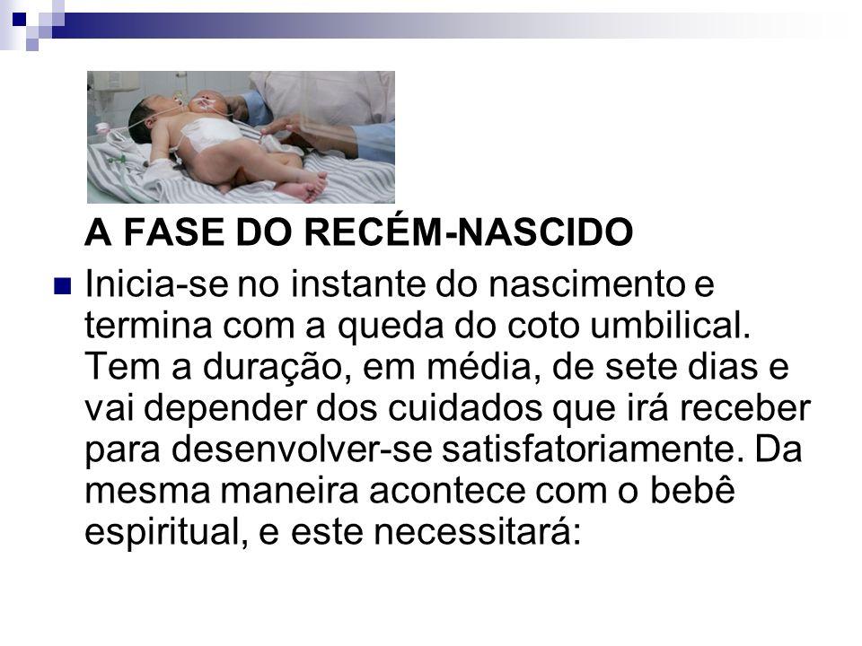 A FASE DO RECÉM-NASCIDO