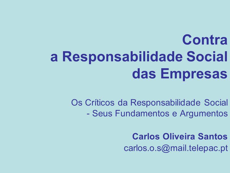Contra a Responsabilidade Social. das Empresas