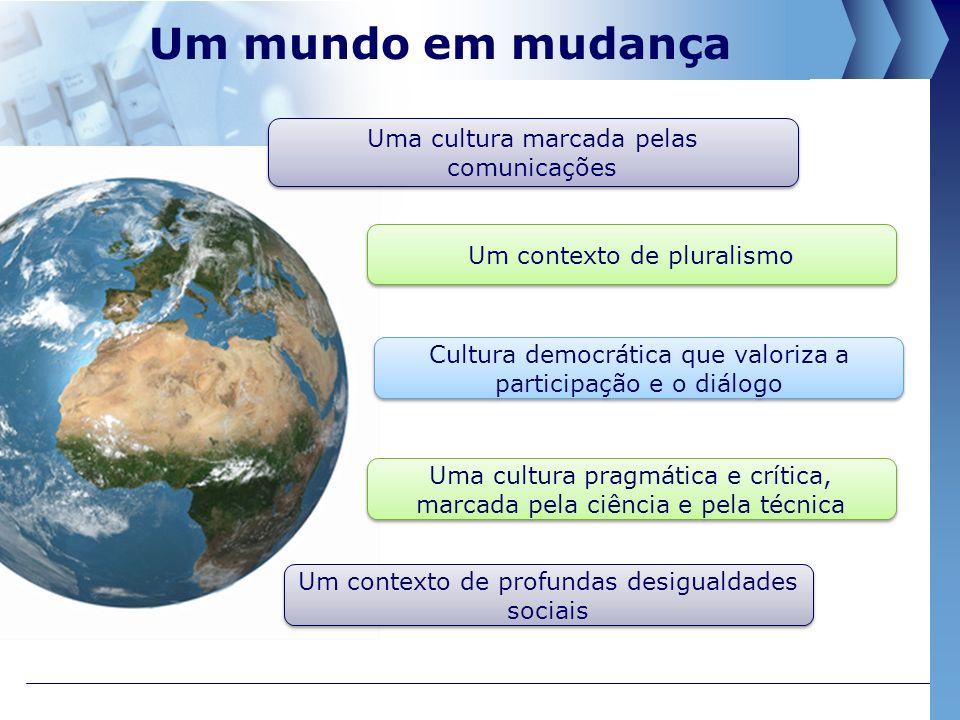 Um mundo em mudança Uma cultura marcada pelas comunicações