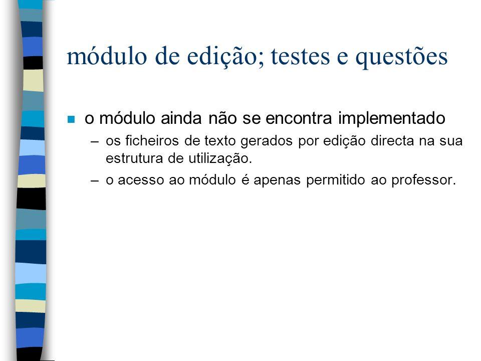 módulo de edição; testes e questões