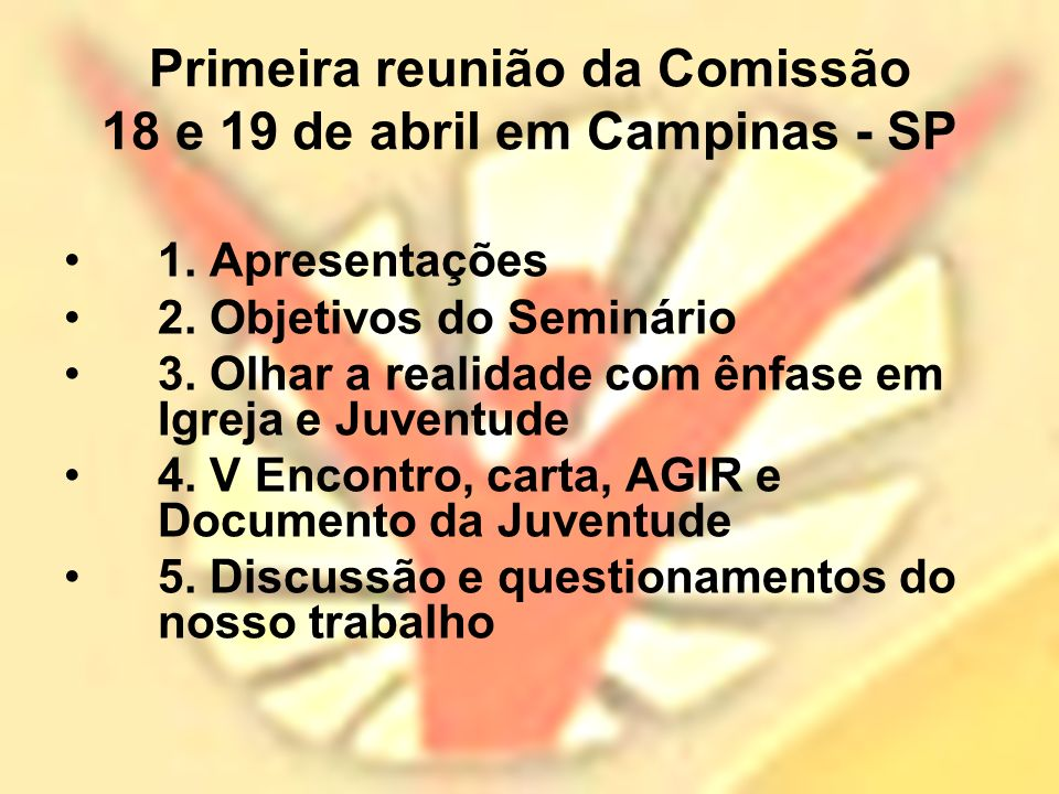 Primeira reunião da Comissão 18 e 19 de abril em Campinas - SP