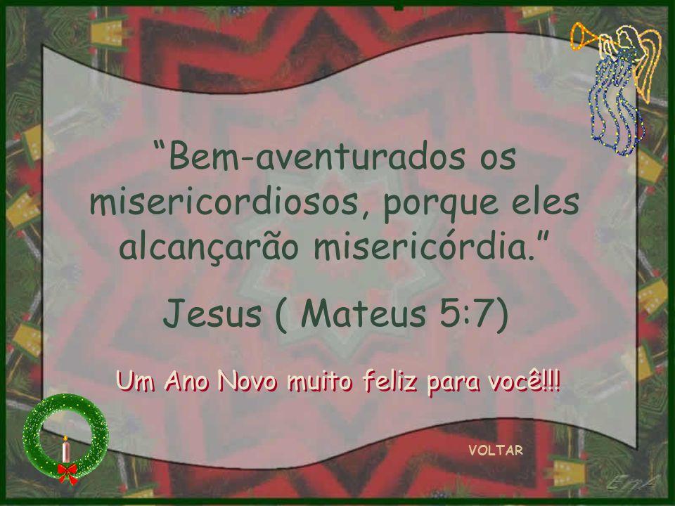 Bem-aventurados os misericordiosos, porque eles alcançarão misericórdia.