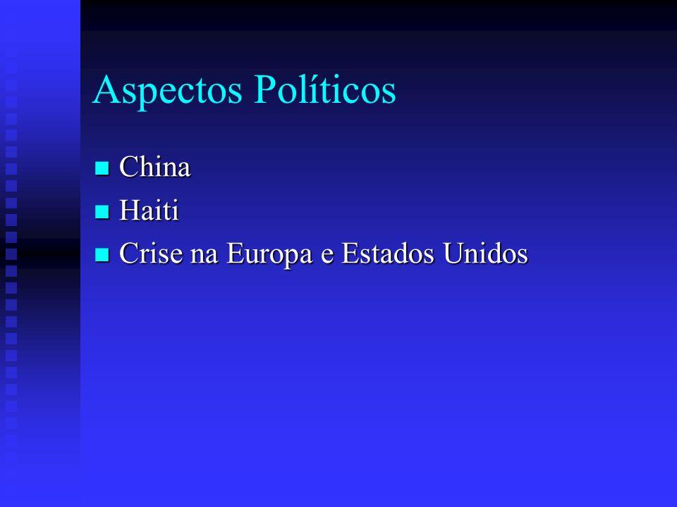 Aspectos Políticos China Haiti Crise na Europa e Estados Unidos