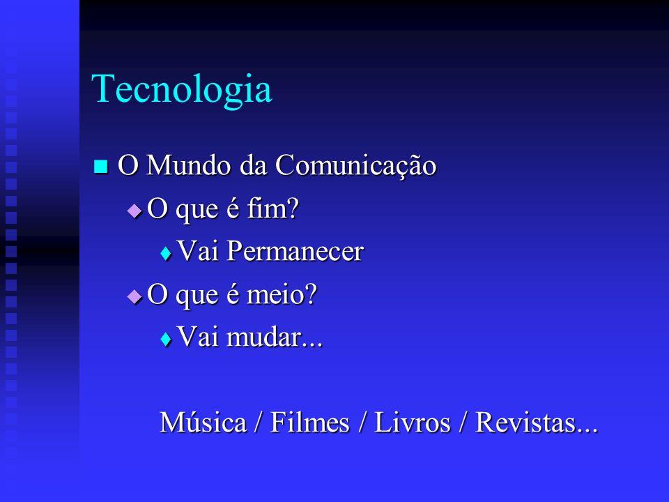 Tecnologia O Mundo da Comunicação O que é fim Vai Permanecer