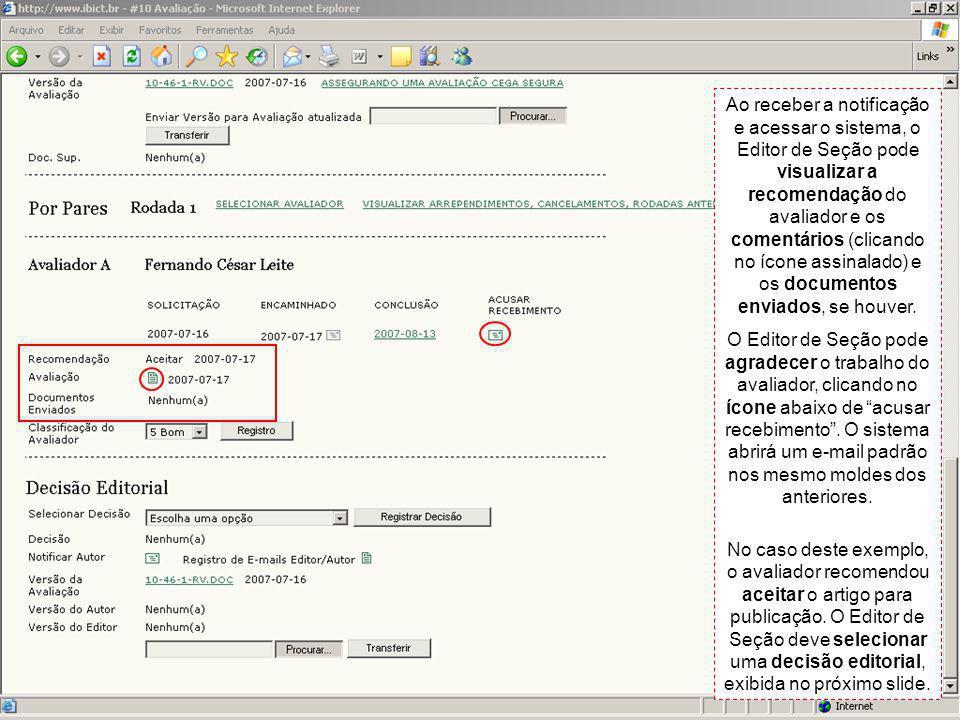 Ao receber a notificação e acessar o sistema, o Editor de Seção pode visualizar a recomendação do avaliador e os comentários (clicando no ícone assinalado) e os documentos enviados, se houver.