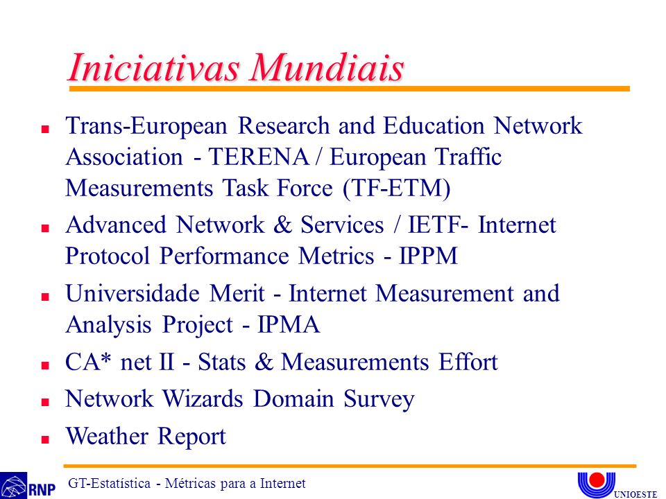 Iniciativas Mundiais Trans-European Research and Education Network Association - TERENA / European Traffic Measurements Task Force (TF-ETM)