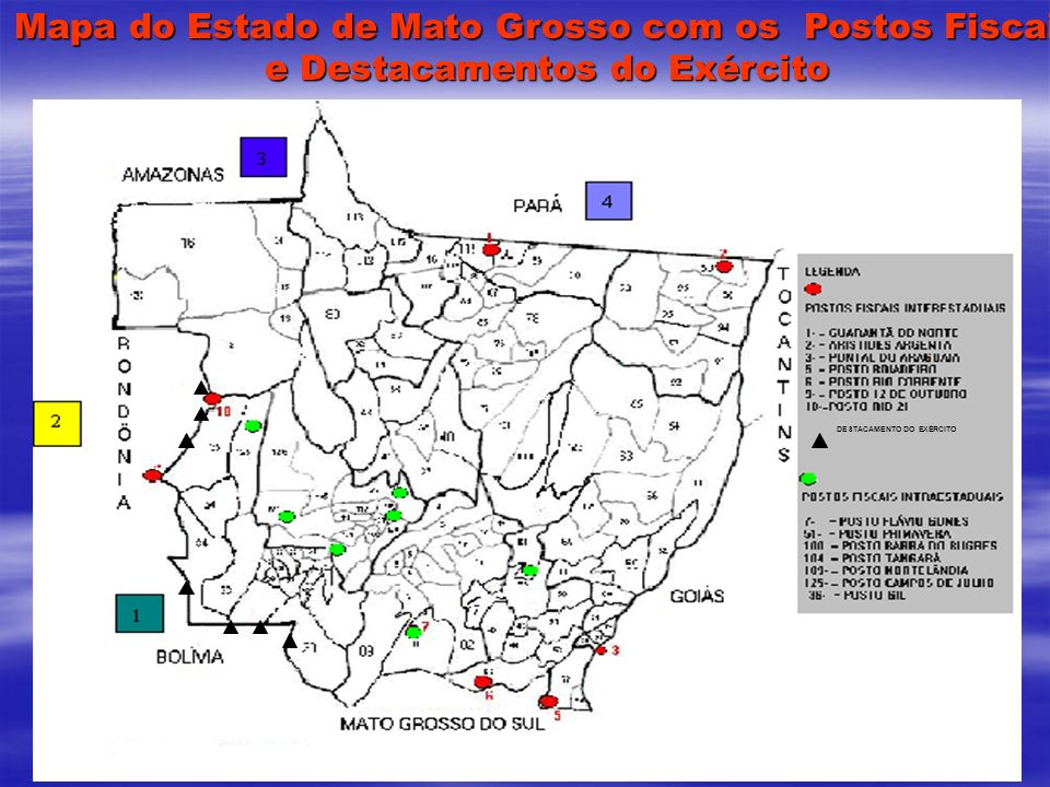 Mapa do Estado de Mato Grosso com os Postos Fiscais e Destacamentos do Exército