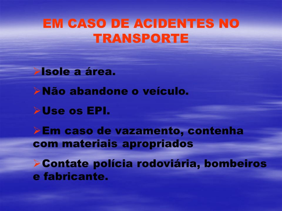 EM CASO DE ACIDENTES NO TRANSPORTE