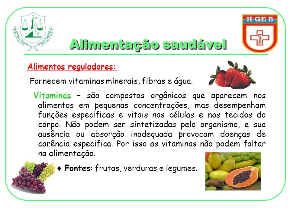 Alimentação saudável Alimentos reguladores: