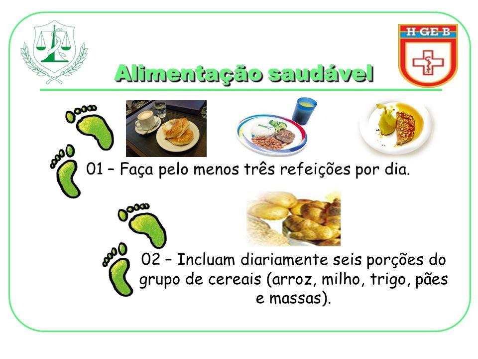 01 – Faça pelo menos três refeições por dia.