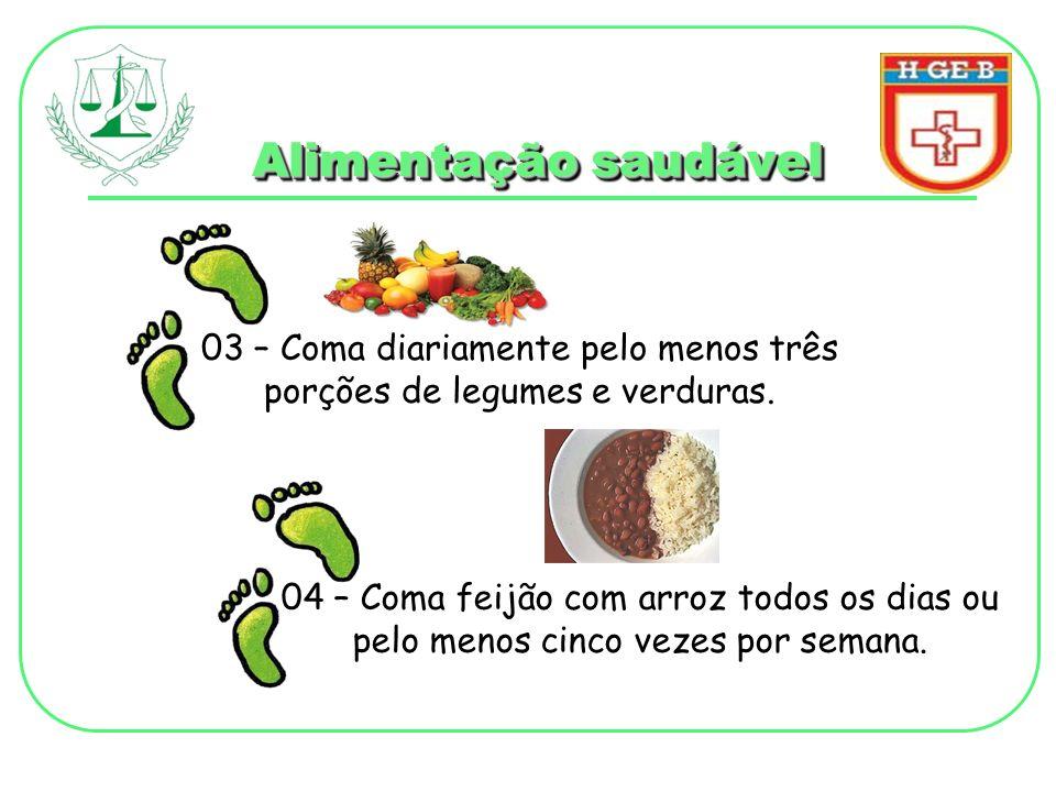 03 – Coma diariamente pelo menos três porções de legumes e verduras.