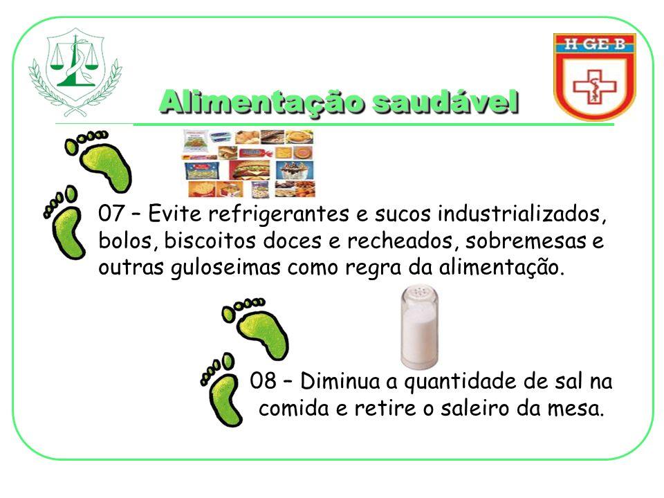 08 – Diminua a quantidade de sal na comida e retire o saleiro da mesa.