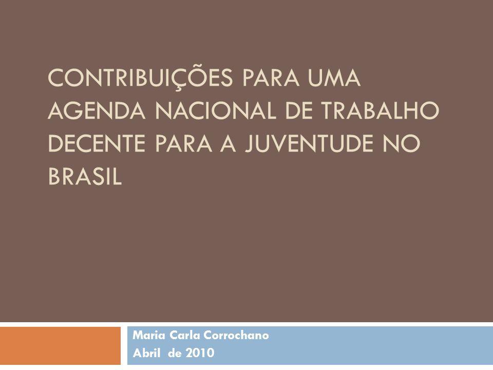 CONTRIBUIÇÕES PARA UMA AGENDA NACIONAL DE TRABALHO DECENTE PARA A JUVENTUDE NO BRASIL