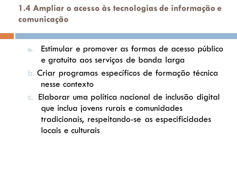 1.4 Ampliar o acesso às tecnologias de informação e comunicação