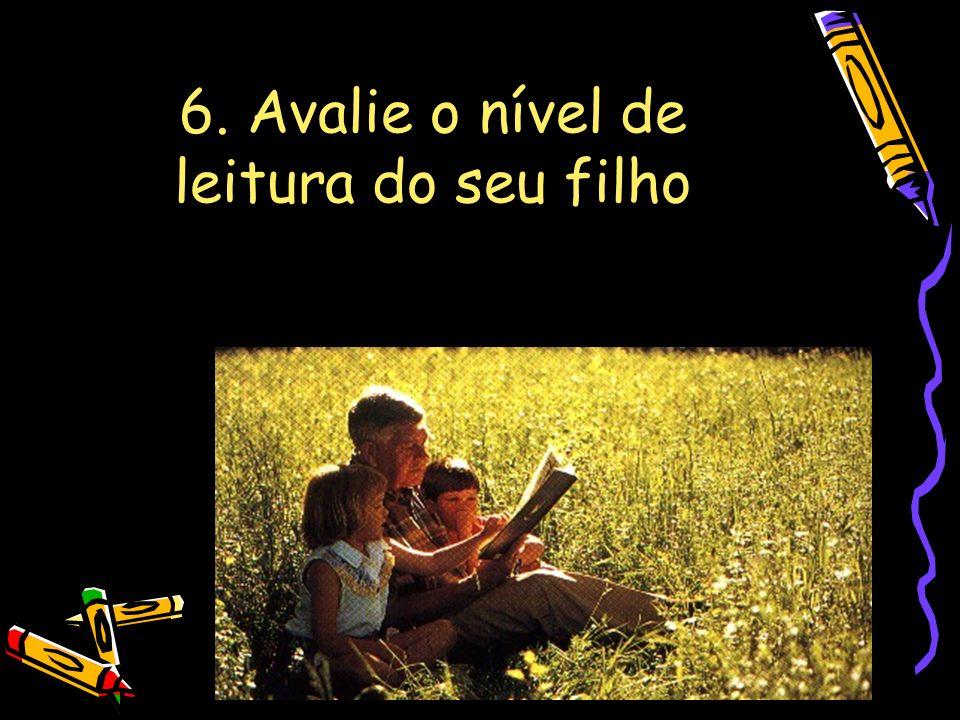 6. Avalie o nível de leitura do seu filho