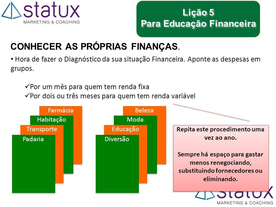 Para Educação Financeira Repita este procedimento uma vez ao ano.