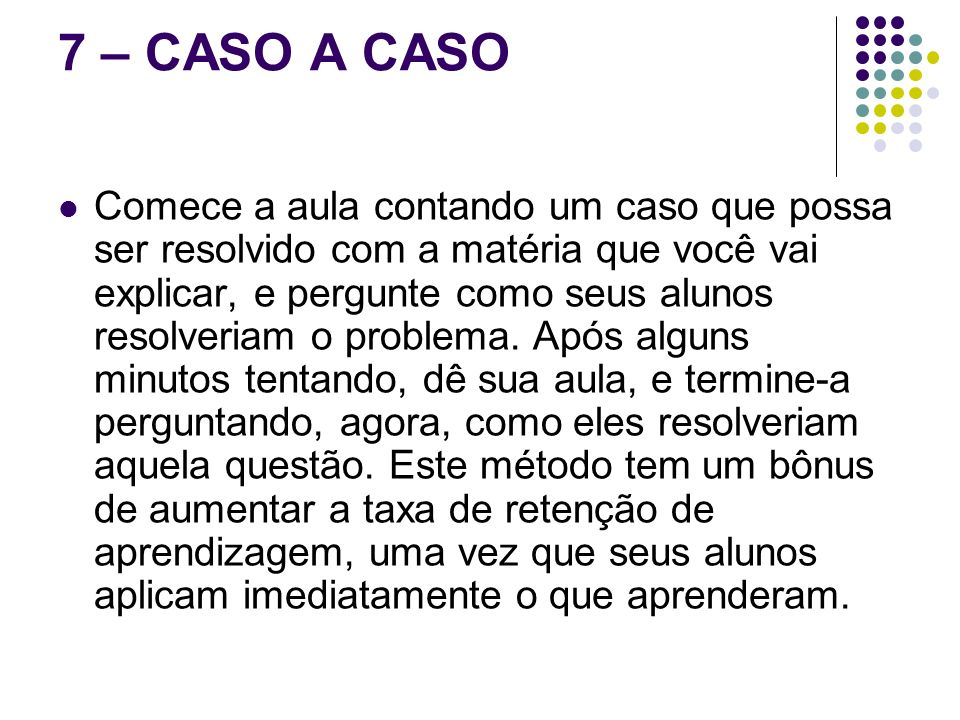7 – CASO A CASO