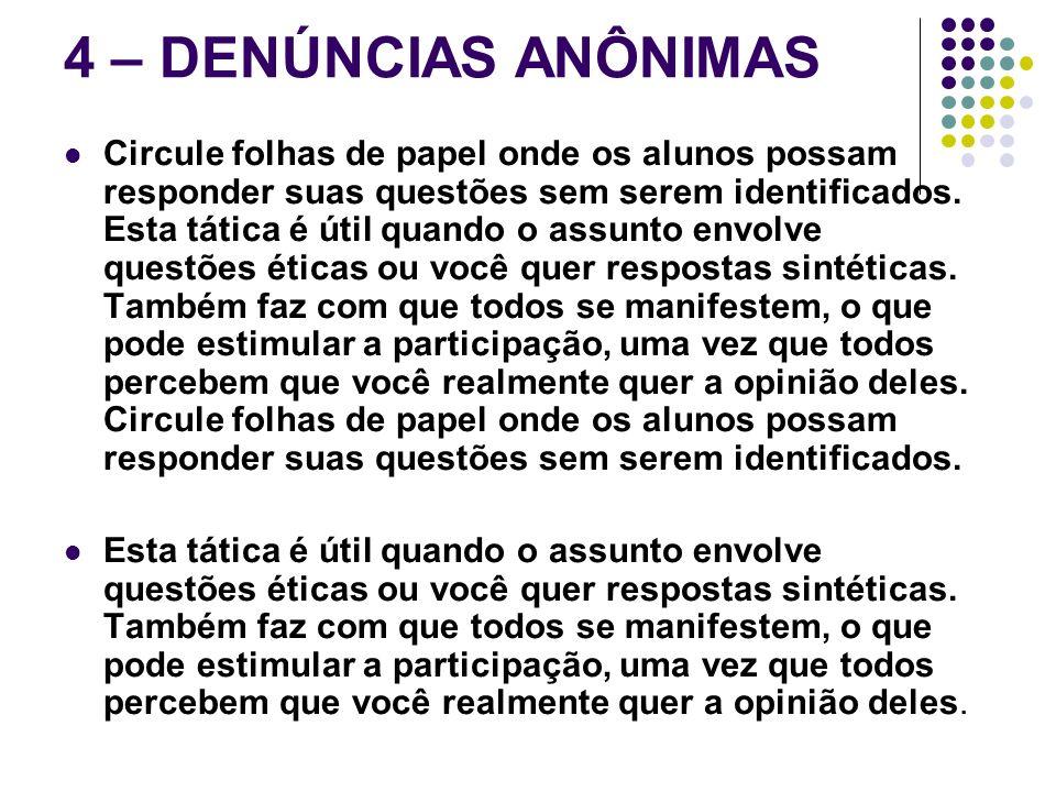 4 – DENÚNCIAS ANÔNIMAS
