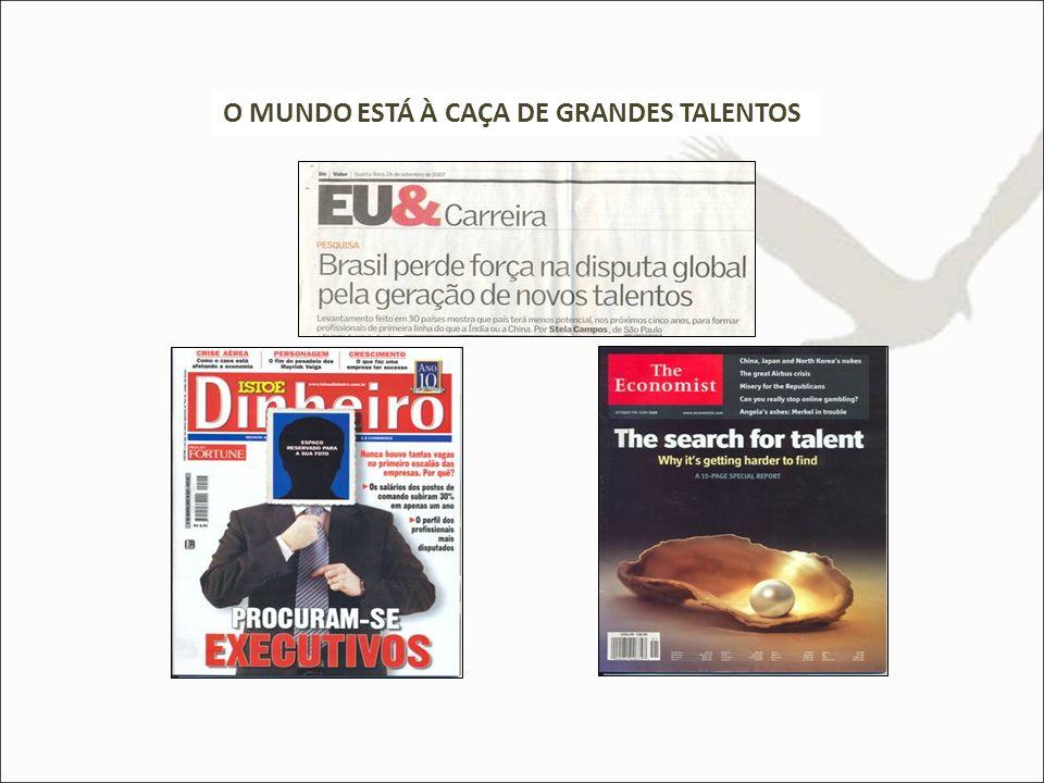 O MUNDO ESTÁ À CAÇA DE GRANDES TALENTOS