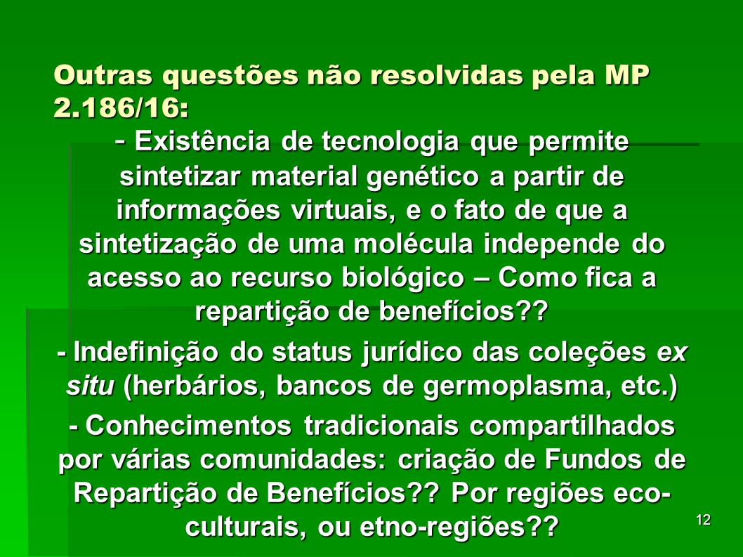Outras questões não resolvidas pela MP 2.186/16: