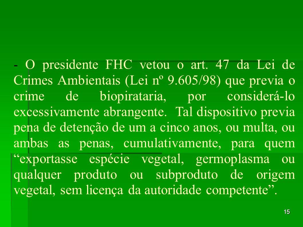 - O presidente FHC vetou o art
