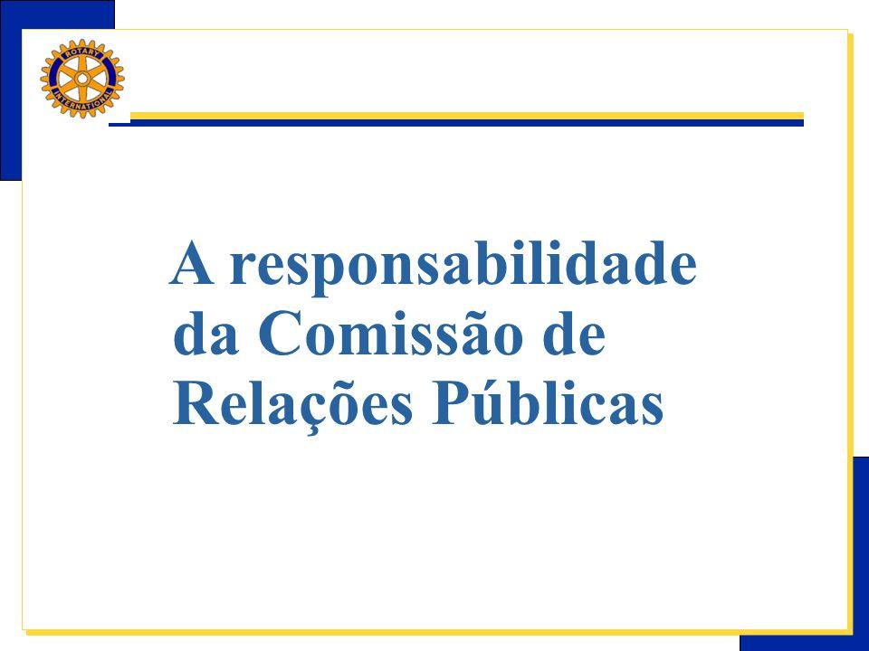 A responsabilidade da Comissão de Relações Públicas