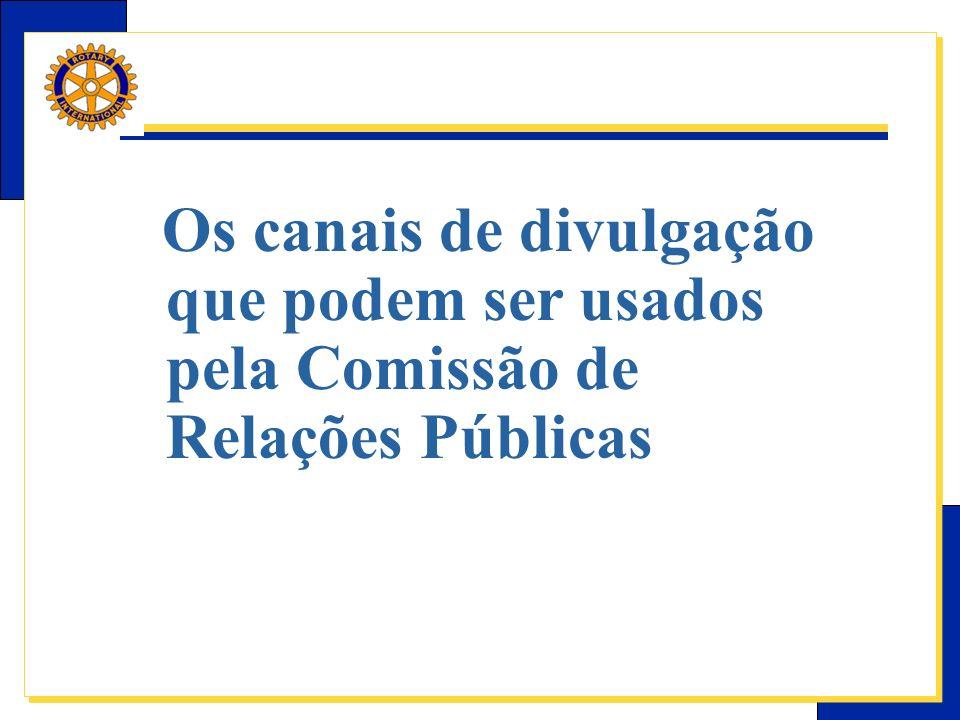 Os canais de divulgação que podem ser usados pela Comissão de Relações Públicas