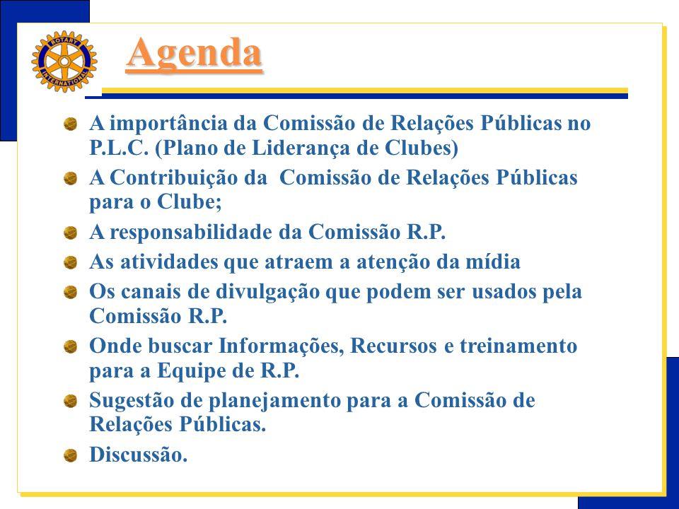 Agenda A importância da Comissão de Relações Públicas no P.L.C. (Plano de Liderança de Clubes)