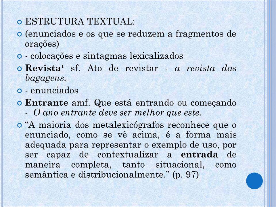 ESTRUTURA TEXTUAL: (enunciados e os que se reduzem a fragmentos de orações) - colocações e sintagmas lexicalizados.