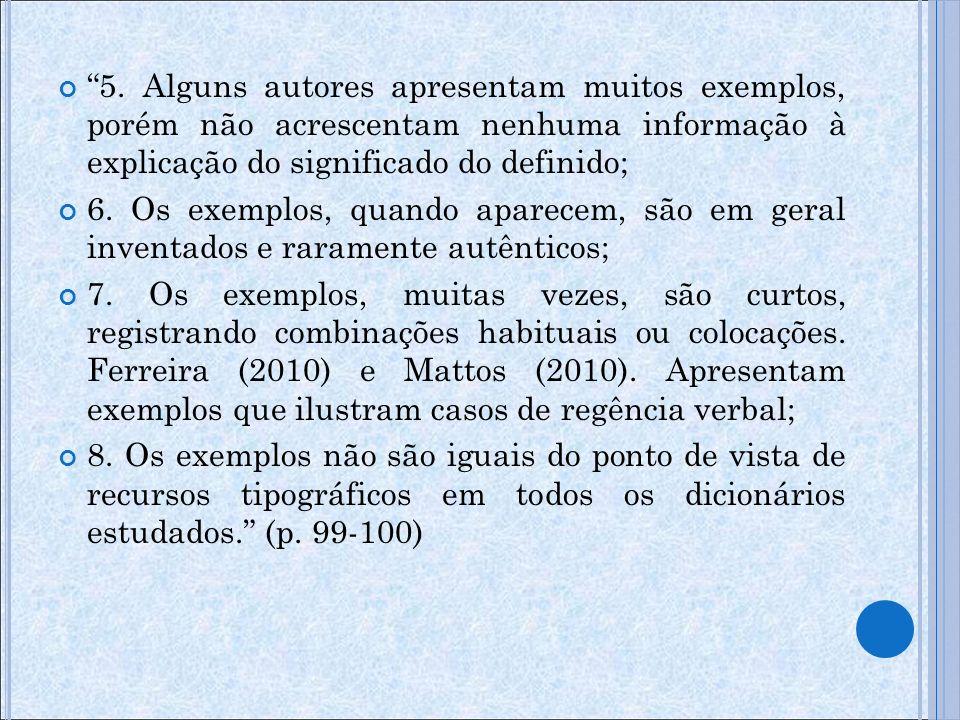 5. Alguns autores apresentam muitos exemplos, porém não acrescentam nenhuma informação à explicação do significado do definido;