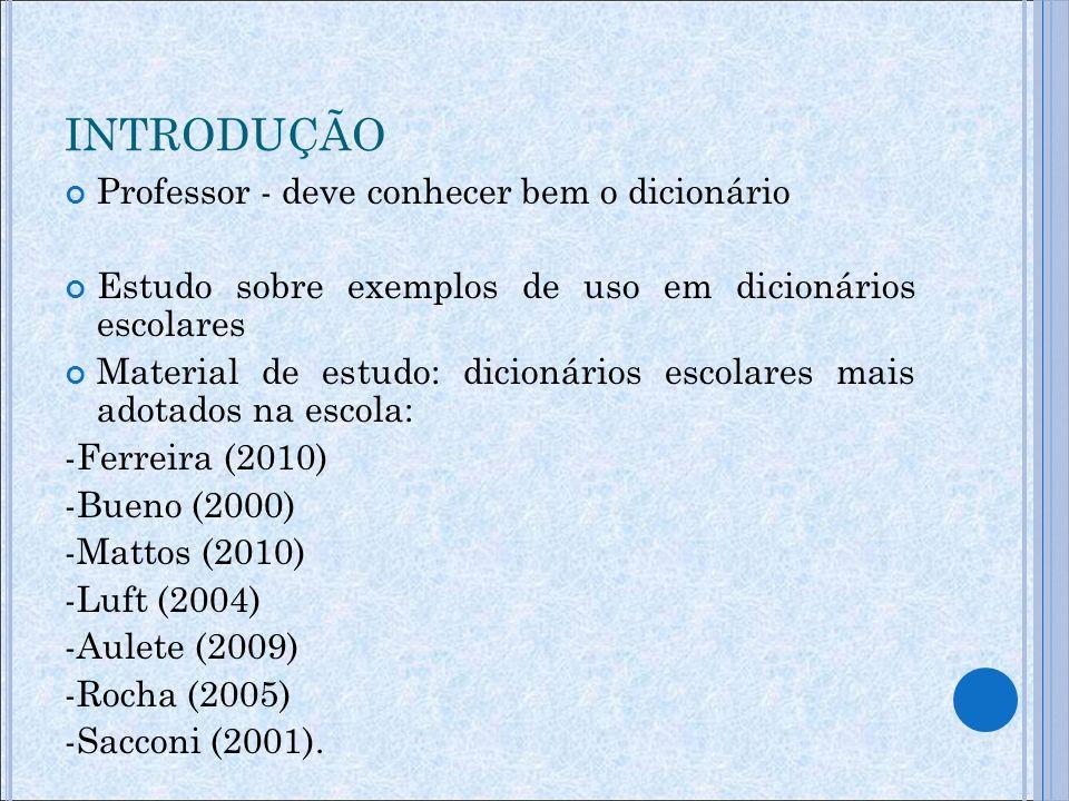 INTRODUÇÃO Professor - deve conhecer bem o dicionário