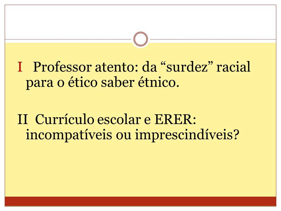 I Professor atento: da surdez racial para o ético saber étnico