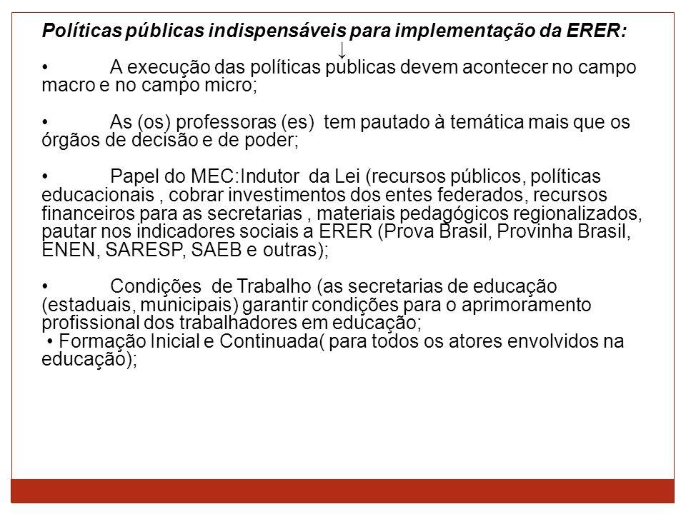 Políticas públicas indispensáveis para implementação da ERER: