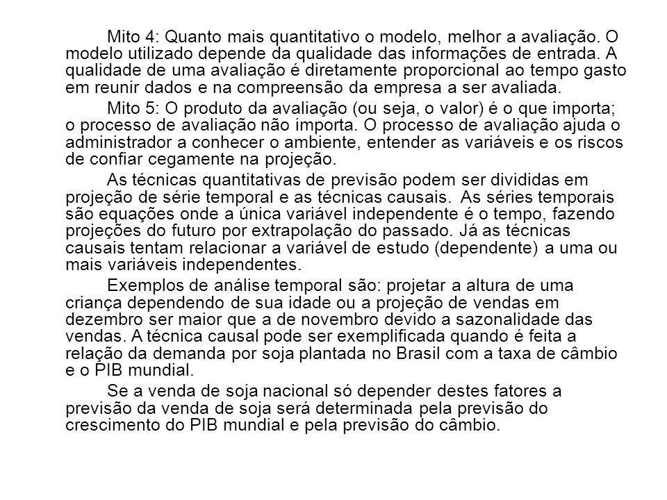 Mito 4: Quanto mais quantitativo o modelo, melhor a avaliação