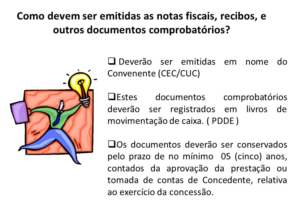 Como devem ser emitidas as notas fiscais, recibos, e outros documentos comprobatórios