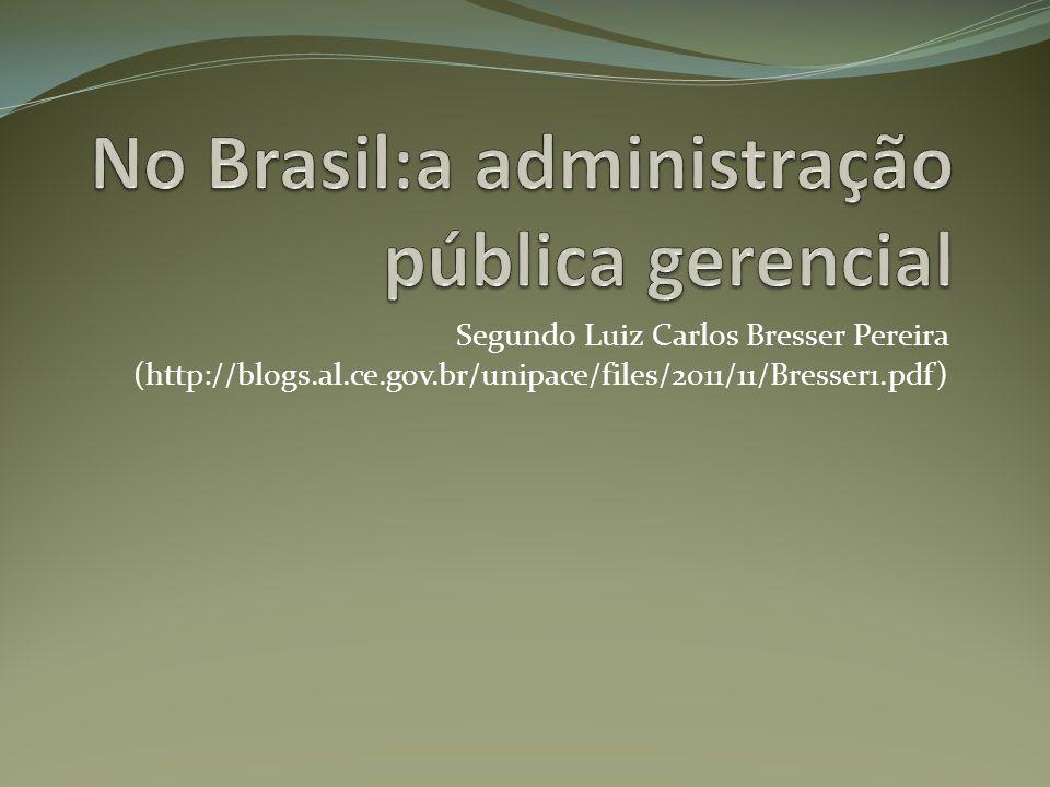 No Brasil:a administração pública gerencial