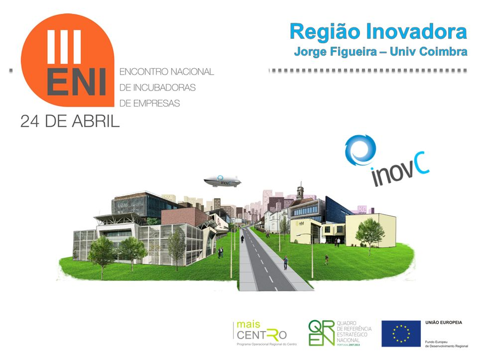 Região Inovadora Jorge Figueira – Univ Coimbra