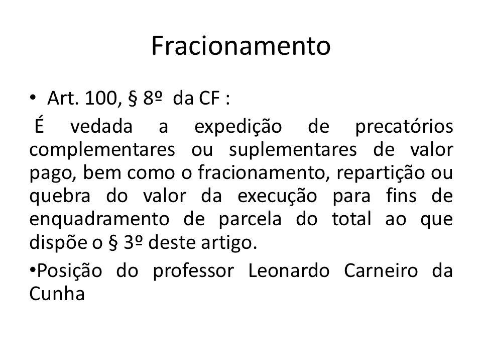 Fracionamento Art. 100, § 8º da CF :