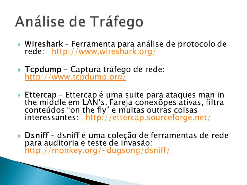 Análise de Tráfego Wireshark – Ferramenta para análise de protocolo de rede: http://www.wireshark.org/