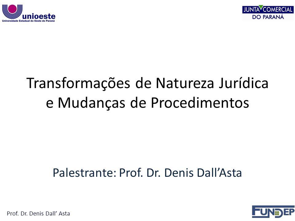 Transformações de Natureza Jurídica e Mudanças de Procedimentos