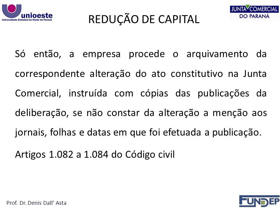 REDUÇÃO DE CAPITAL Prof. Dr. Denis Dall' Asta.