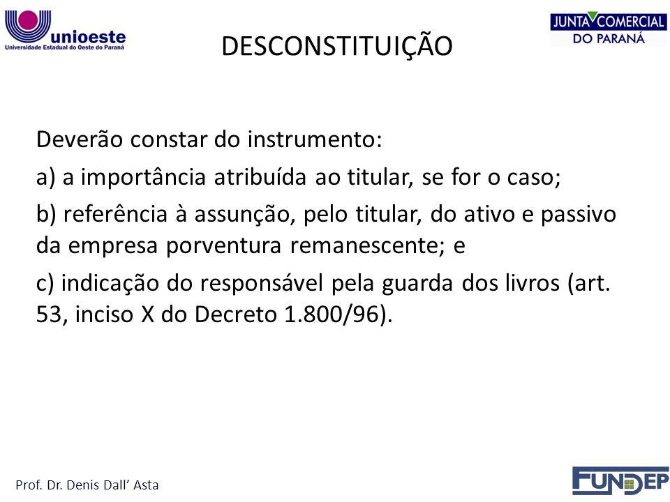DESCONSTITUIÇÃO Prof. Dr. Denis Dall' Asta.