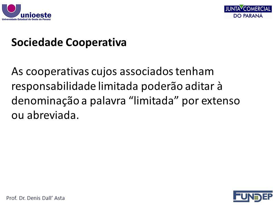 Sociedade Cooperativa As cooperativas cujos associados tenham