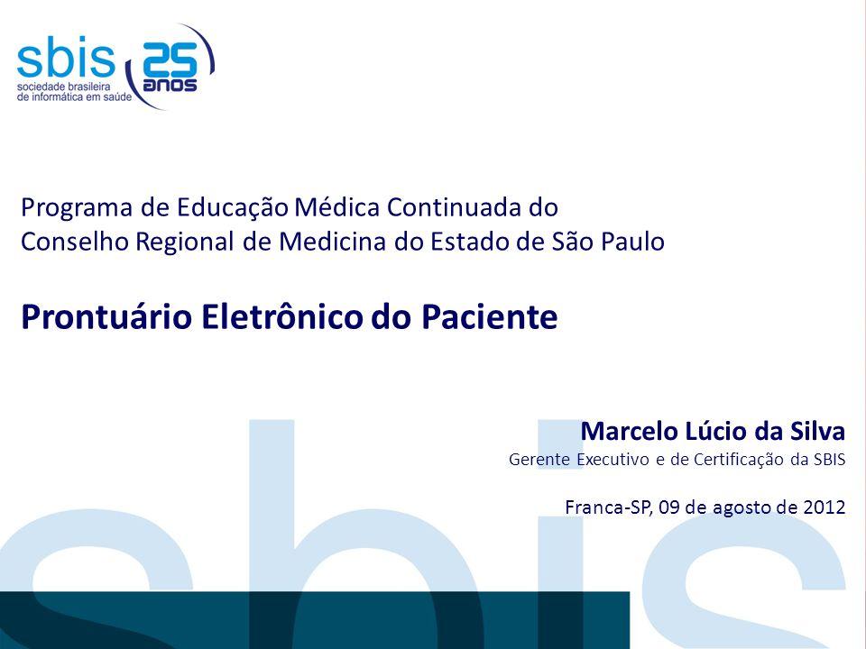 Programa de Educação Médica Continuada do Conselho Regional de Medicina do Estado de São Paulo Prontuário Eletrônico do Paciente