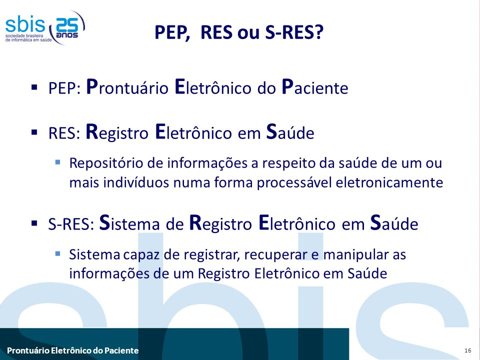 PEP, RES ou S-RES PEP: Prontuário Eletrônico do Paciente
