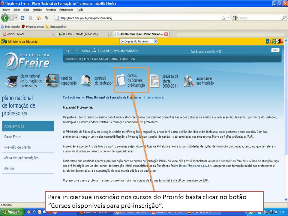 Para iniciar sua inscrição nos cursos do Proinfo basta clicar no botão Cursos disponíveis para pré-inscrição .