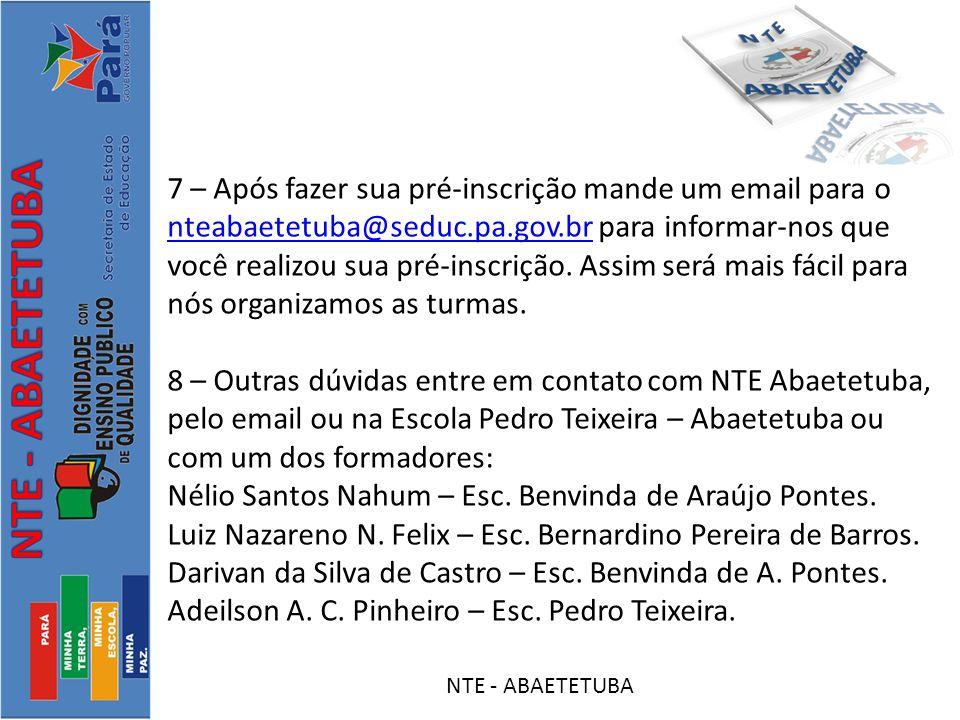 Nélio Santos Nahum – Esc. Benvinda de Araújo Pontes.