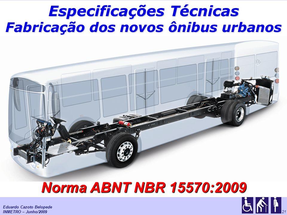 Especificações Técnicas Fabricação dos novos ônibus urbanos